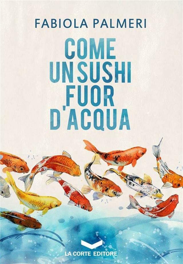 """Presentazione del libro di Fabiola Palmeri """"Come un sushi fuor d'acqua"""""""